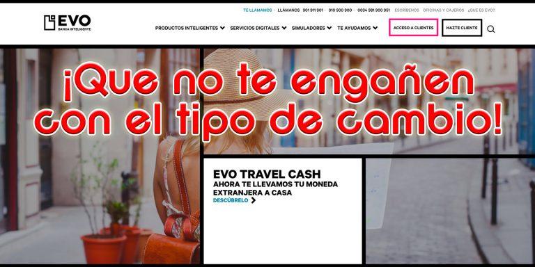 ALERTA EVO Banco: ¡Cuidado con los nuevos tipos de cambio! y alternativas sin comisiones